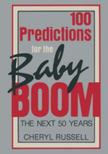 100 PREDICTIONS FOR THE BABY BOOM -  Russell