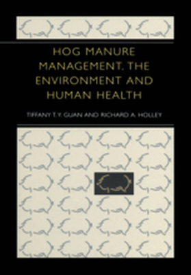 HOG MANURE MANAGEMENT, THE ENVIRONMENT AND HUMAN HEALTH -  Guan