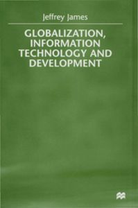 GLOBALIZATION, INFORMATION TECHNOLOGY AND DEVELOPMENT -  James
