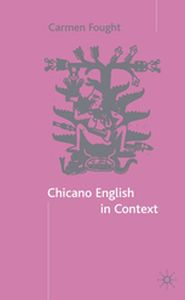 CHICANO ENGLISH IN CONTEXT -  Fought
