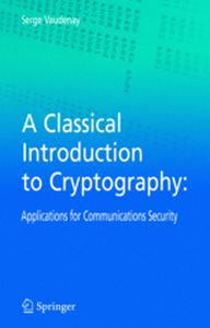 A CLASSICAL INTRODUCTION TO CRYPTOGRAPHY -  Vaudenay