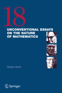 18 UNCONVENTIONAL ESSAYS ON THE NATURE OF MATHEMATICS - Reuben Hersh