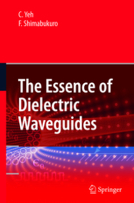 THE ESSENCE OF DIELECTRIC WAVEGUIDES -  Yeh