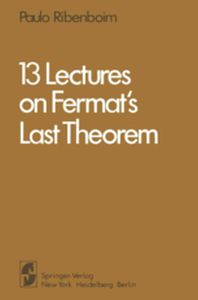 13 LECTURES ON FERMAT'S LAST THEOREM -  Ribenboim