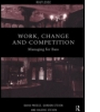 WORK CHANGE AND COMPETITION - Preece David