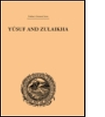 YUSUF AND ZULAIKHA - T.h. Griffith Ralph