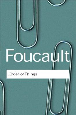 THE ORDER OF THINGS - Michel Foucault
