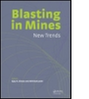 BLASTING IN MINING - NEW TRENDS - K. Ghose Ajoy