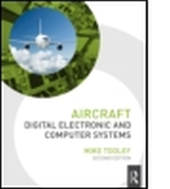 AIRCRAFT DIGITAL ELECTRONIC AND COMPUTER SYSTEMS, 2ND ED - Tooley Mike