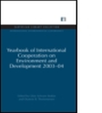 YEARBOOK OF INTERNATIONAL COOPERATION ON ENVIRONMENT AND DEVELOPMENT 2003-04 - Schram Stokke Olav