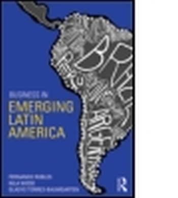 BUSINESS IN EMERGING LATIN AMERICA - Robles Fernando