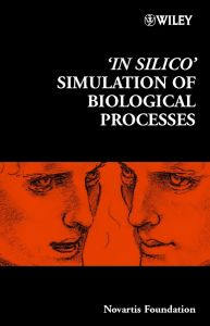 ′:IN SILICO′: SIMULATION OF BIOLOGICAL PROCESSES - R. Bock Gregory