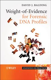 WEIGHT–:OF–:EVIDENCE FOR FORENSIC DNA PROFILES - J. Balding David