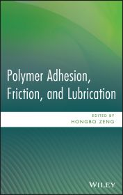 POLYMER ADHESION, FRICTION, AND LUBRICATION - Zeng Hongbo