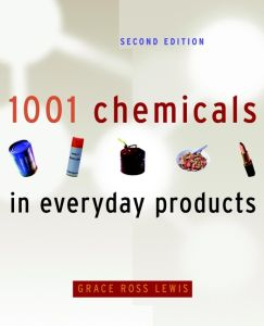 1001 CHEMICALS IN EVERYDAY PRODUCTS - Ross Lewis Grace