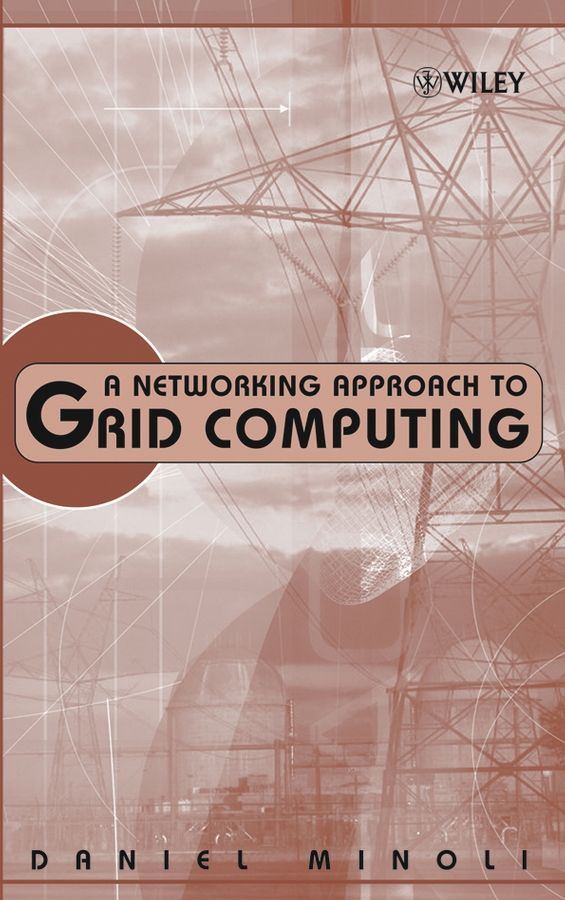 A NETWORKING APPROACH TO GRID COMPUTING - Minoli Daniel