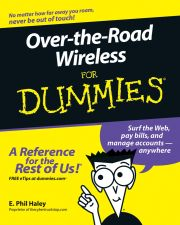 OVER–:THE–:ROAD WIRELESS FOR DUMMIES - Phil Haley E.