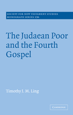 THE JUDAEAN POOR AND THE FOURTH GOSPEL - J. M. Ling Timothy
