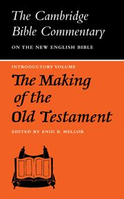 THE MAKING OF THE OLD TESTAMENT - B. Mellor Enid
