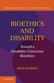 BIOETHICS AND DISABILITY - Ouellette Alicia