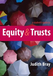 A STUDENTS GUIDE TO EQUITY AND TRUSTS - Bray Judith