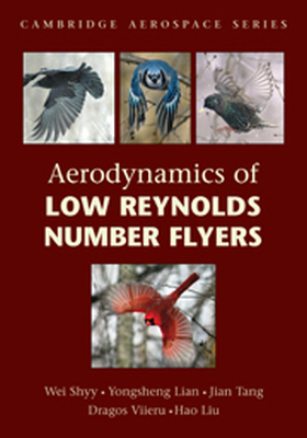 AERODYNAMICS OF LOW REYNOLDS NUMBER FLYERS - Shyy Wei