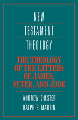 THE THEOLOGY OF THE LETTERS OF JAMES PETER AND JUDE - Chester Andrew