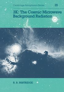 3K: THE COSMIC MICROWAVE BACKGROUND RADIATION - B. Partridge R.