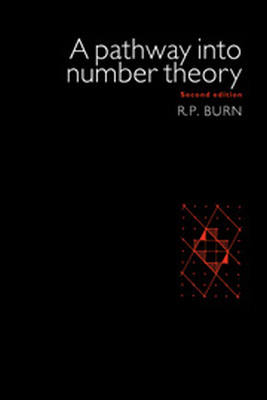 A PATHWAY INTO NUMBER THEORY - P. Burn R.