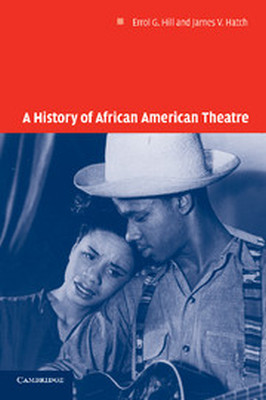 A HISTORY OF AFRICAN AMERICAN THEATRE - G. Hill Errol
