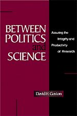 BETWEEN POLITICS AND SCIENCE - H. Guston David