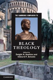 THE CAMBRIDGE COMPANION TO BLACK THEOLOGY - N. Hopkins Dwight