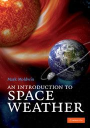 AN INTRODUCTION TO SPACE WEATHER - Moldwin Mark