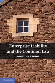 ENTERPRISE LIABILITY AND THE COMMON LAW - Brodie Douglas