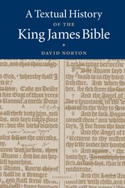 A TEXTUAL HISTORY OF THE KING JAMES BIBLE - Norton David