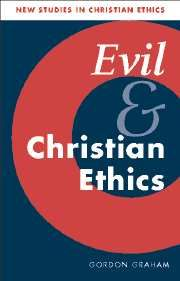 EVIL AND CHRISTIAN ETHICS - Graham Gordon