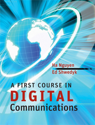 A FIRST COURSE IN DIGITAL COMMUNICATIONS - H. Nguyen Ha