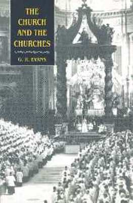 THE CHURCH AND THE CHURCHES - R. Evans G.