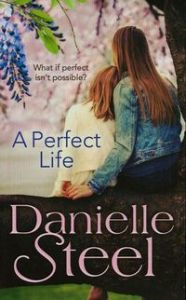 A PERFECT LIFE - Danielle Steel