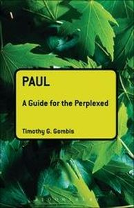 PAUL: A GUIDE FOR THE PERPLEXED - G. Gombis Timothy