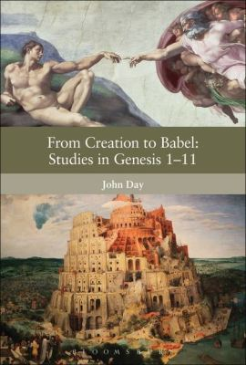 FROM CREATION TO BABEL: STUDIES IN GENESIS 1-11 - Mein Andrew