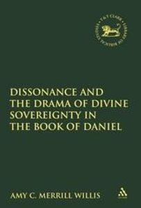 DISSONANCE AND THE DRAMA OF DIVINE SOVEREIGNTY IN THE BOOK OF DANIEL - Mein Andrew