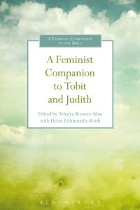 A FEMINIST COMPANION TO TOBIT AND JUDITH - Brenner-Idan Athalya