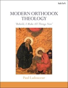 MODERN ORTHODOX THEOLOGY - Ladouceur Paul