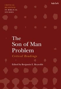 THE SON OF MAN PROBLEM: CRITICAL READINGS - E. Reynolds Benjamin