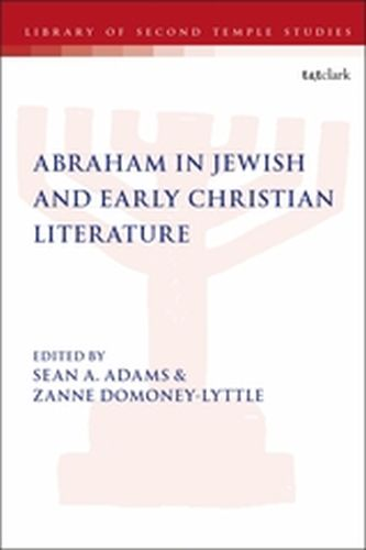 ABRAHAM IN JEWISH AND EARLY CHRISTIAN LITERATURE - L. Grabbe Lester