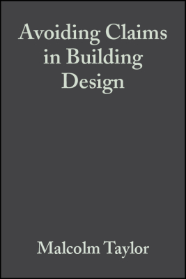 AVOIDING CLAIMS IN BUILDING DESIGN - Taylor Malcolm