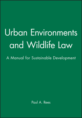URBAN ENVIRONMENTS AND WILDLIFE LAW - A. Rees Paul