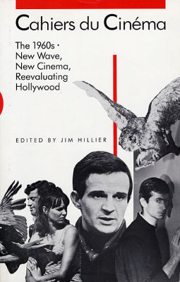 CAHIERS DU CINé:MA: 1960–:1968 –: NEW WAVE, NEW CINEMA, RE–:E - Hillier Jim