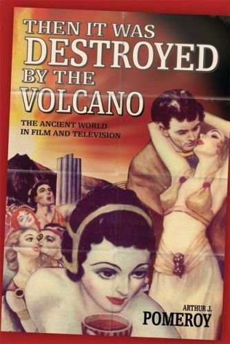 'THEN IT WAS DESTROYED BY THE VOLCANO' - J. Pomeroy Arthur